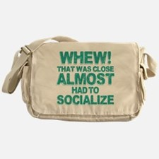 Almost Had To Socialize Messenger Bag