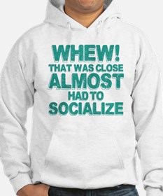 Almost Had To Socialize Hoodie