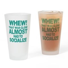 Almost Had To Socialize Drinking Glass