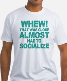 Almost Had To Socialize Shirt