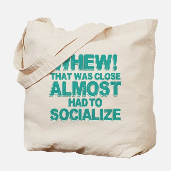 Almost Had To Socialize Tote Bag