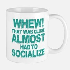 Almost Had To Socialize Mug