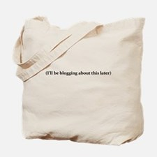 I'll be blogging about This Later Tote Bag