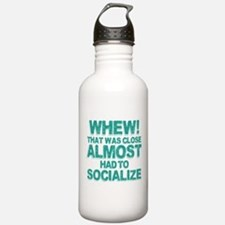 Almost Had To Socializ Water Bottle