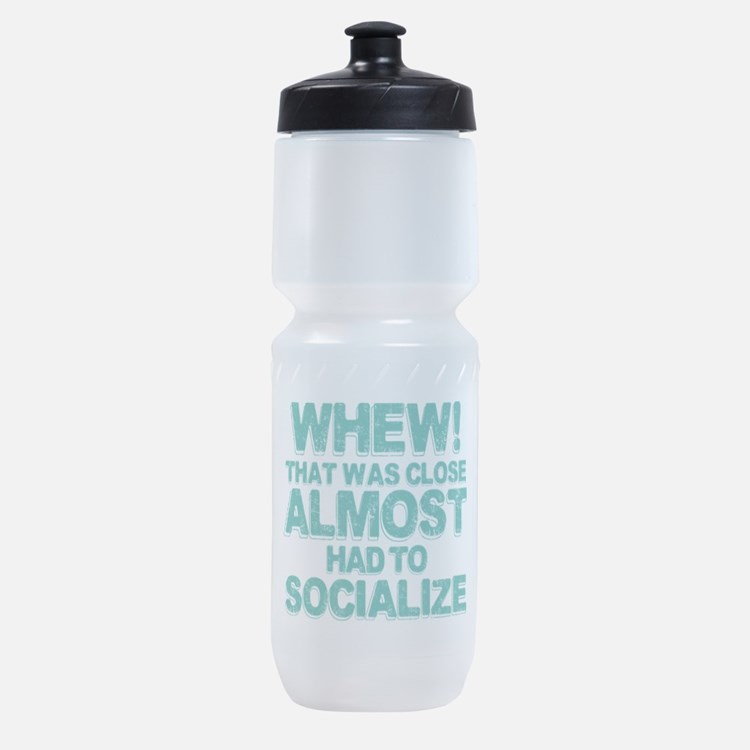 Almost Had To Socialize Sports Bottle