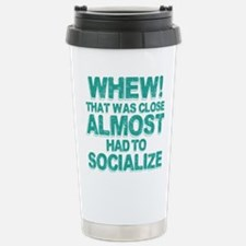 Almost Had To Socialize Stainless Steel Travel Mug
