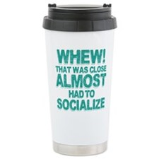 Almost Had To Socialize Travel Coffee Mug