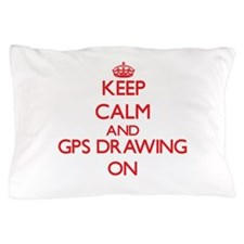 Keep calm and Gps Drawing ON Pillow Case