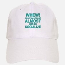 Almost Had To Socialize Baseball Baseball Cap