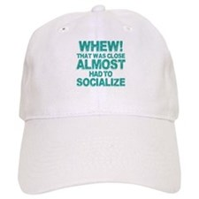 Almost Had To Socialize Baseball Cap