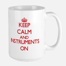 Keep calm and Instruments ON Mugs