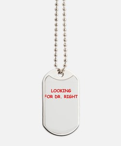 dr right Dog Tags