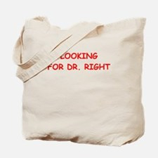 dr right Tote Bag