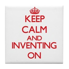 Keep calm and Inventing ON Tile Coaster