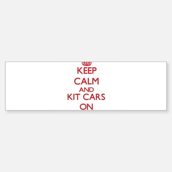 Keep calm and Kit Cars ON Bumper Bumper Bumper Sticker