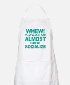 Almost Had To Socialize Apron