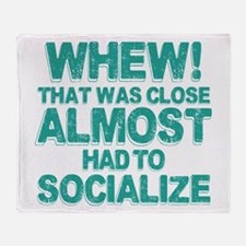Almost Had To Socialize Throw Blanket