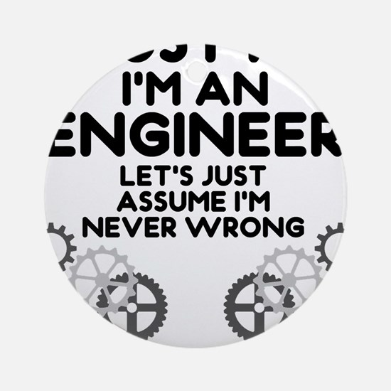 Trust me, I'm an Engineer Funny Ornament (Round)
