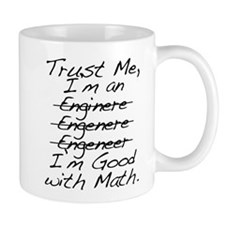 Trust me, I'm an Engineer Funny Mugs