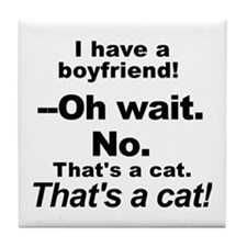 No Boyfriends Just Cats Tile Coaster