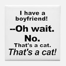No Boyfriends Just Cats Tile Coaster
