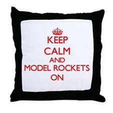 Keep calm and Model Rockets ON Throw Pillow