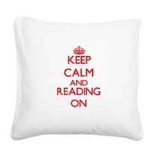 Keep calm and Reading ON Square Canvas Pillow