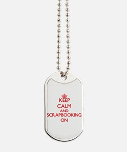 Keep calm and Scrapbooking ON Dog Tags
