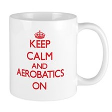 Keep calm and Aerobatics ON Mugs