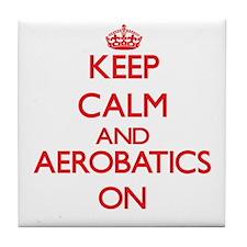 Keep calm and Aerobatics ON Tile Coaster