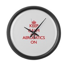 Keep calm and Aerobatics ON Large Wall Clock