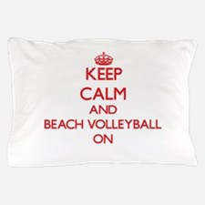 Keep calm and Beach Volleyball ON Pillow Case