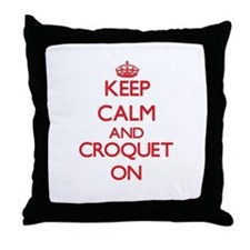 Keep calm and Croquet ON Throw Pillow
