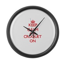 Keep calm and Croquet ON Large Wall Clock