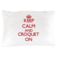 Keep calm and Croquet ON Pillow Case