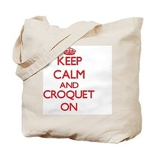 Keep calm and Croquet ON Tote Bag
