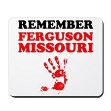 Remember Ferguson Missouri Mousepad