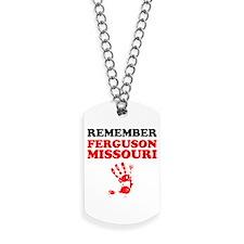 Remember Ferguson Missouri Dog Tags