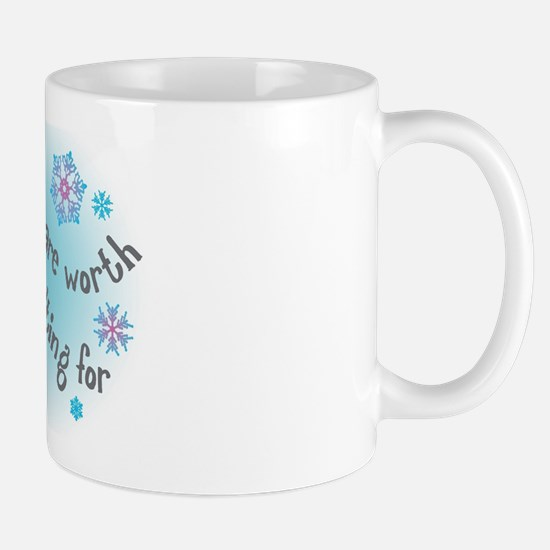 Some people are worth melting for Mug