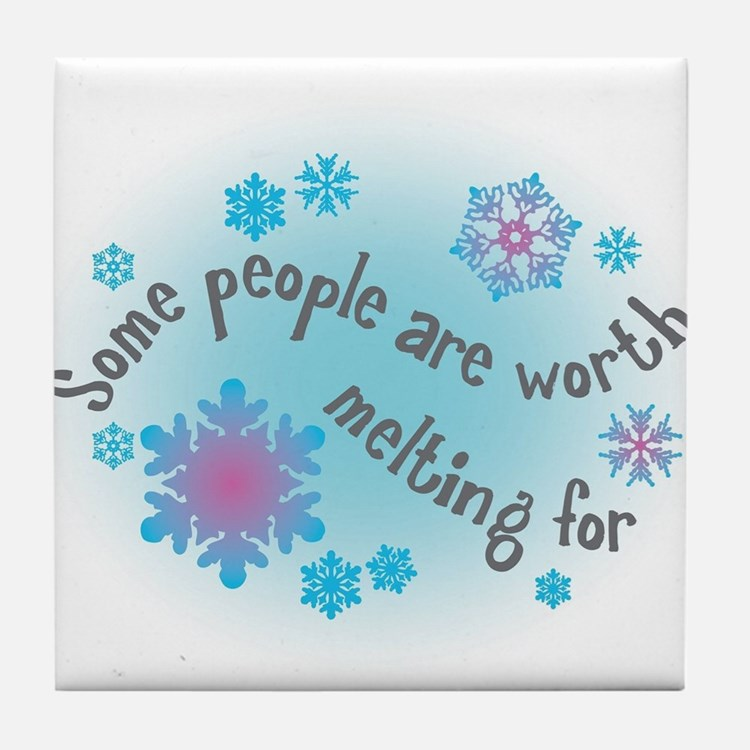 Some people are worth melting for Tile Coaster