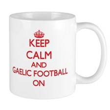 Keep calm and Gaelic Football ON Mugs