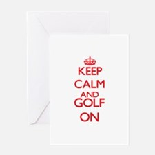 Keep calm and Golf ON Greeting Cards