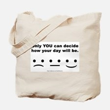 You Decide Tote Bag