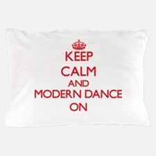 Keep calm and Modern Dance ON Pillow Case