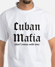 Cuban Mafia (don't mess with me) Shirt