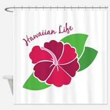Hawaiian Life Shower Curtain