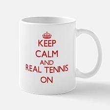 Keep calm and Real Tennis ON Mugs