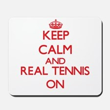 Keep calm and Real Tennis ON Mousepad