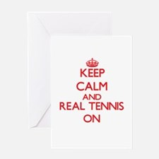 Keep calm and Real Tennis ON Greeting Cards