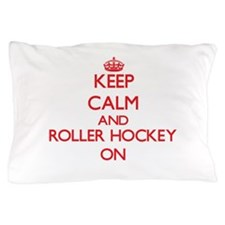 Keep calm and Roller Hockey ON Pillow Case